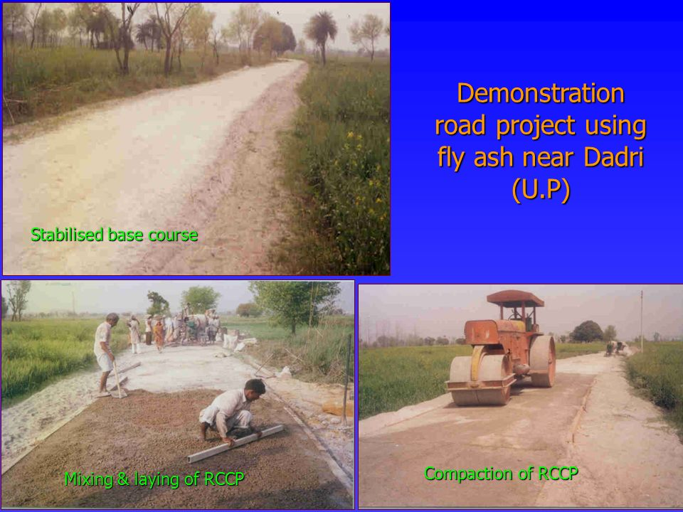 Demonstration road project using fly ash near Dadri (U.P)