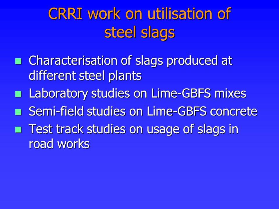 CRRI work on utilisation of steel slags