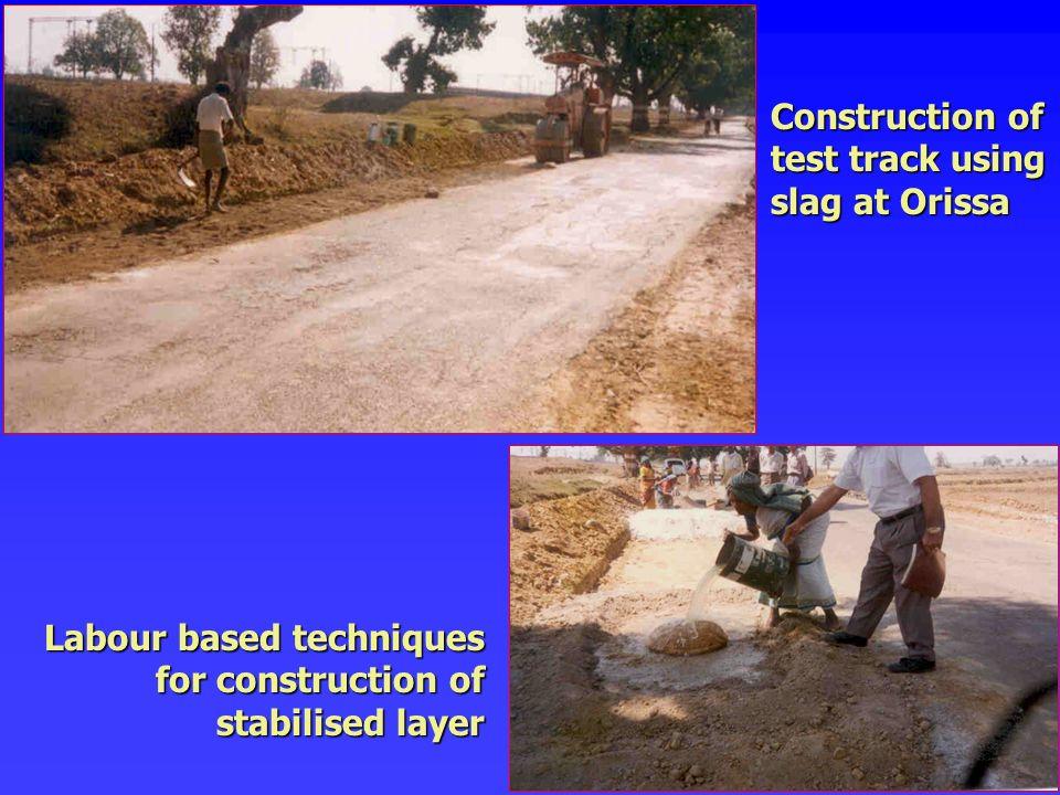 Construction of test track using slag at Orissa