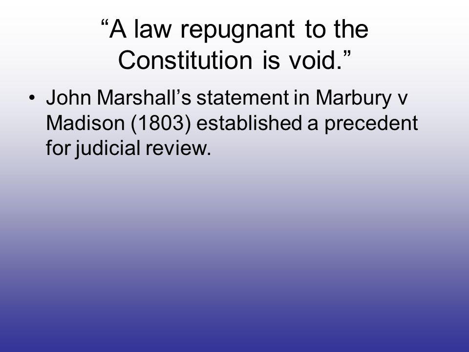 A law repugnant to the Constitution is void.