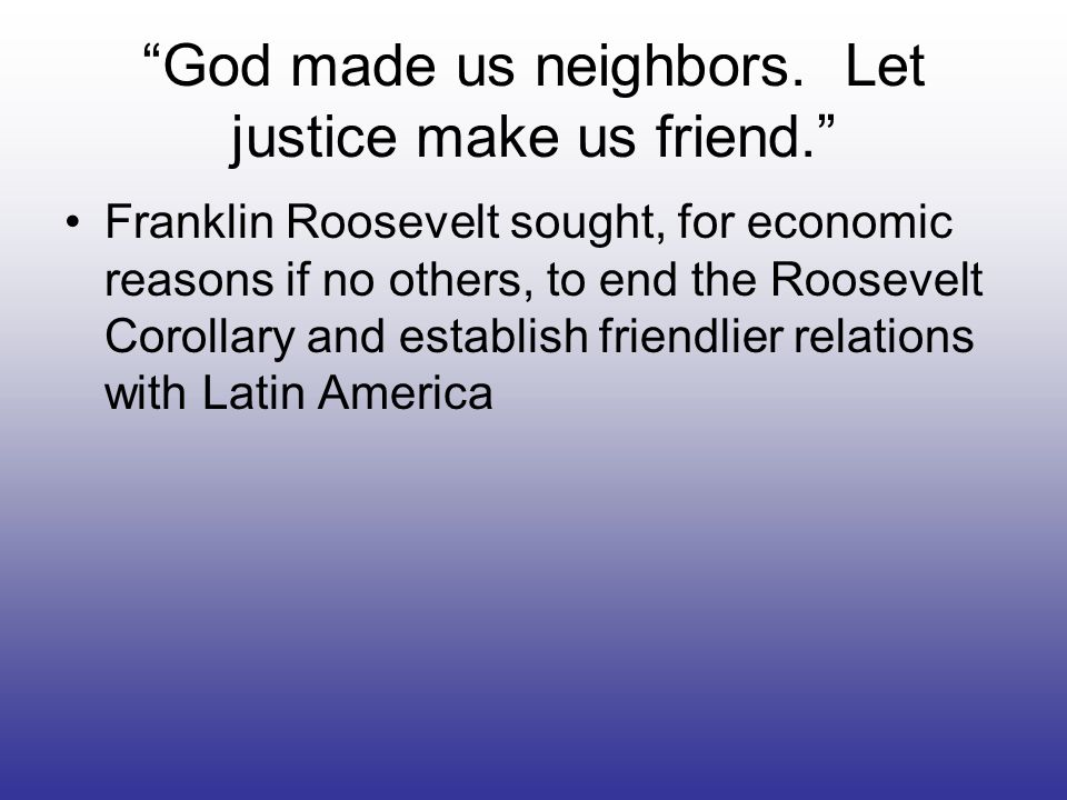 God made us neighbors. Let justice make us friend.