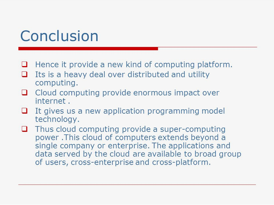 Conclusion Hence it provide a new kind of computing platform.