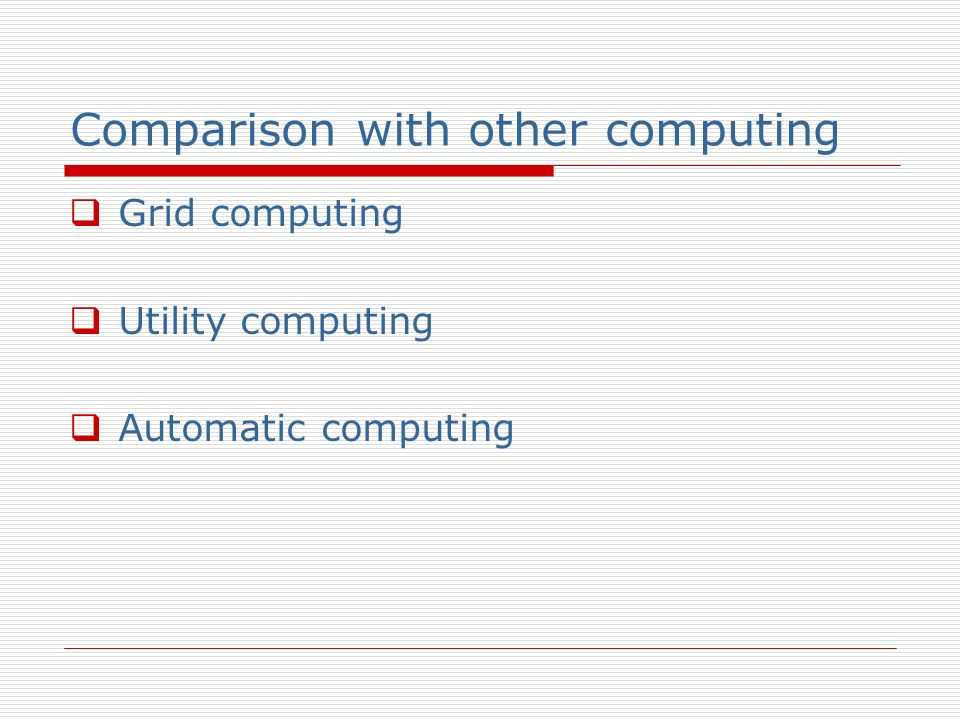Comparison with other computing