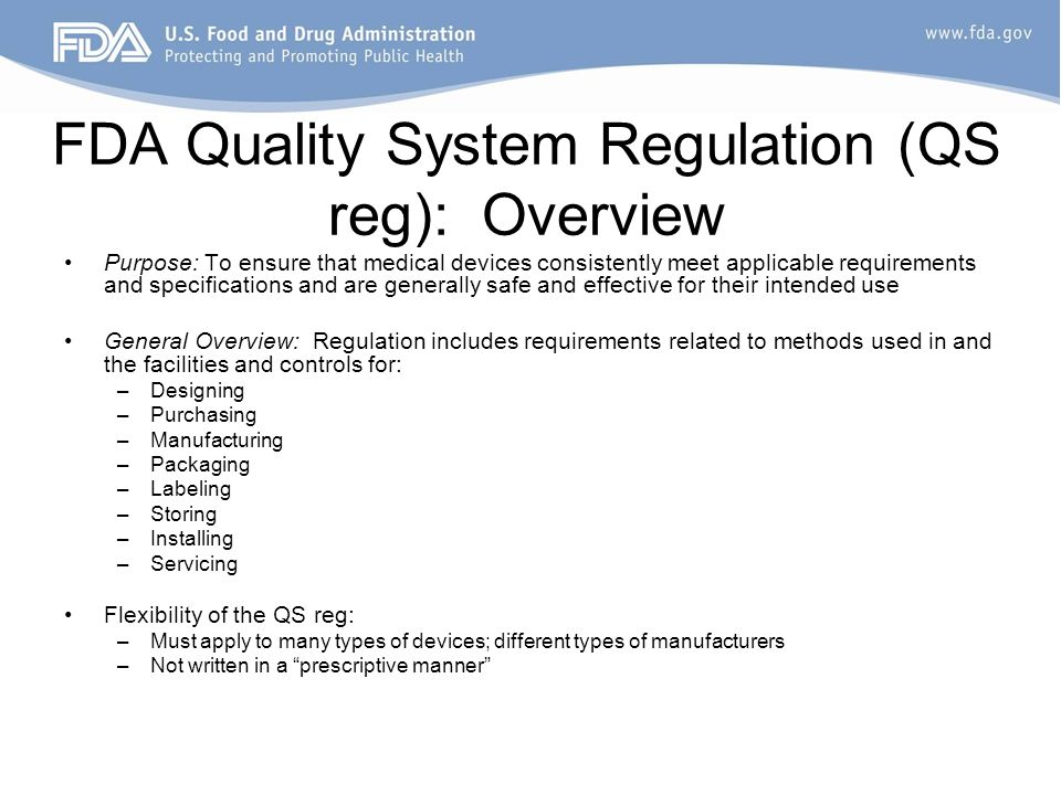 FDA Quality System Regulation (QS reg): Overview