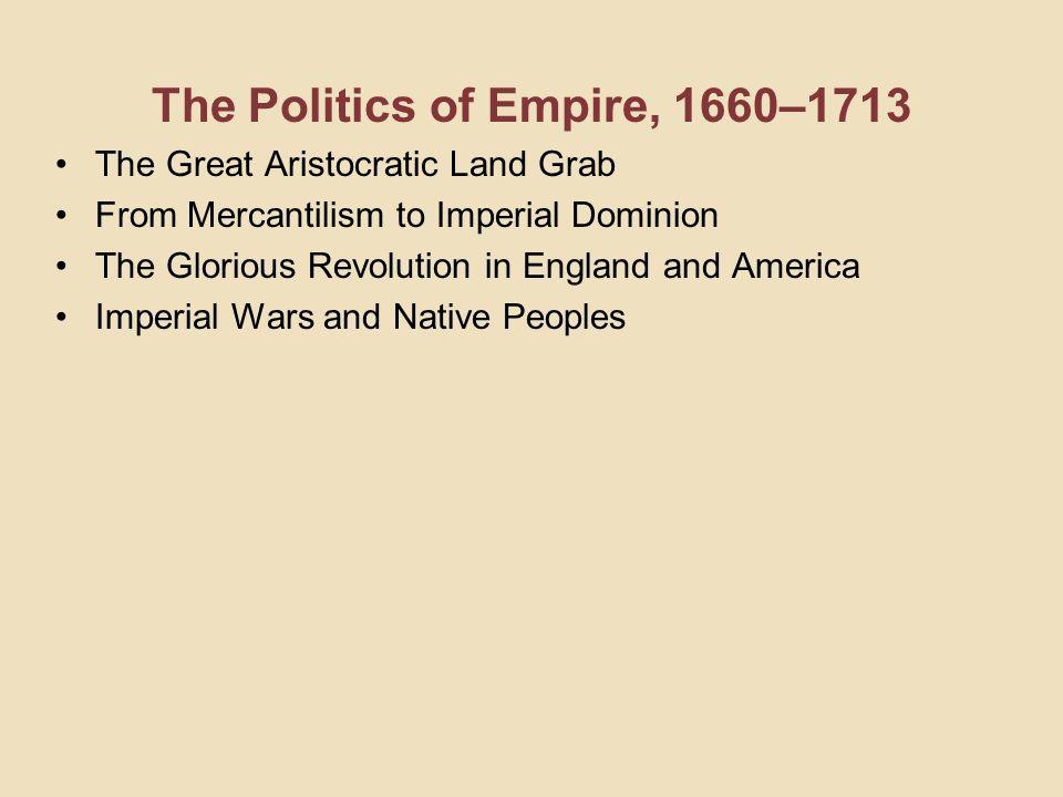 The Politics of Empire, 1660–1713
