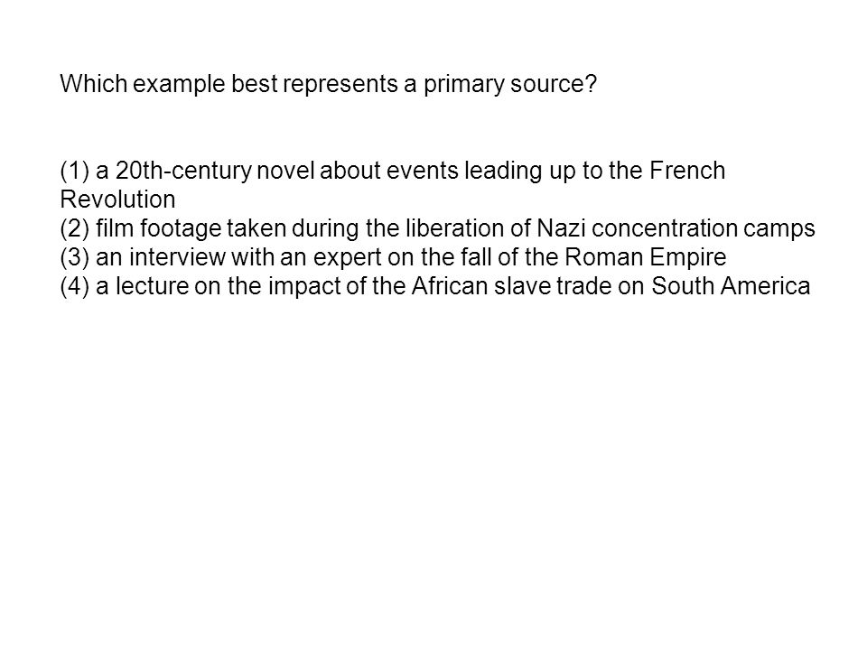 Which example best represents a primary source
