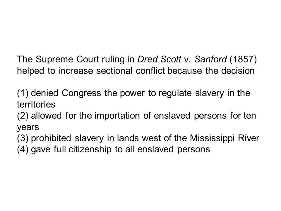 The Supreme Court ruling in Dred Scott v