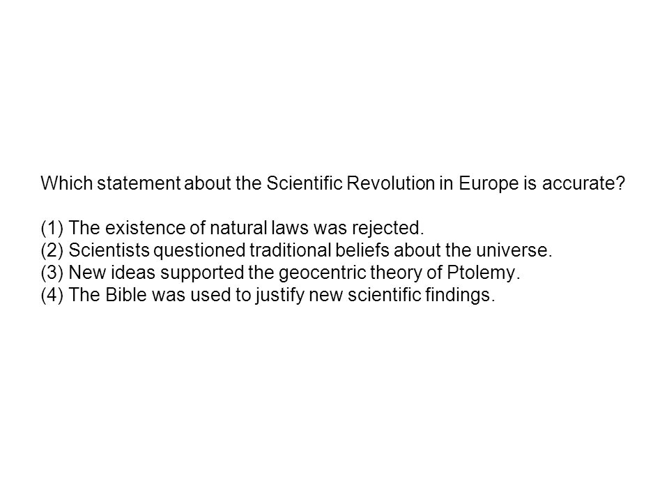 Which statement about the Scientific Revolution in Europe is accurate