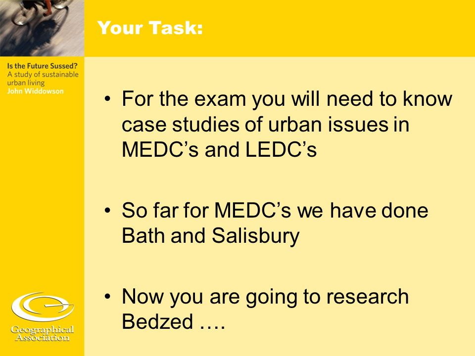So far for MEDC's we have done Bath and Salisbury