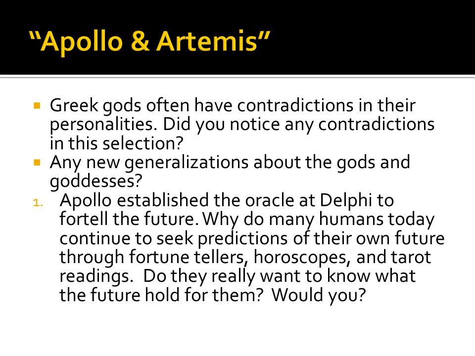 Apollo & Artemis Greek gods often have contradictions in their personalities. Did you notice any contradictions in this selection