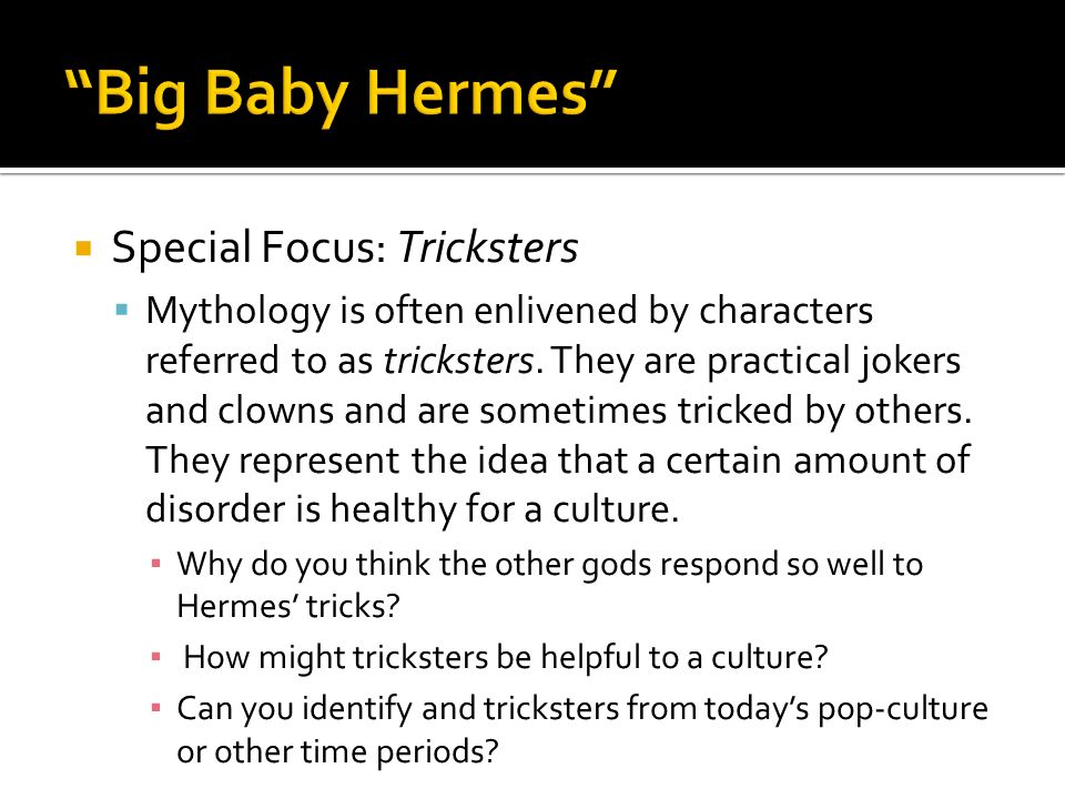 Big Baby Hermes Special Focus: Tricksters