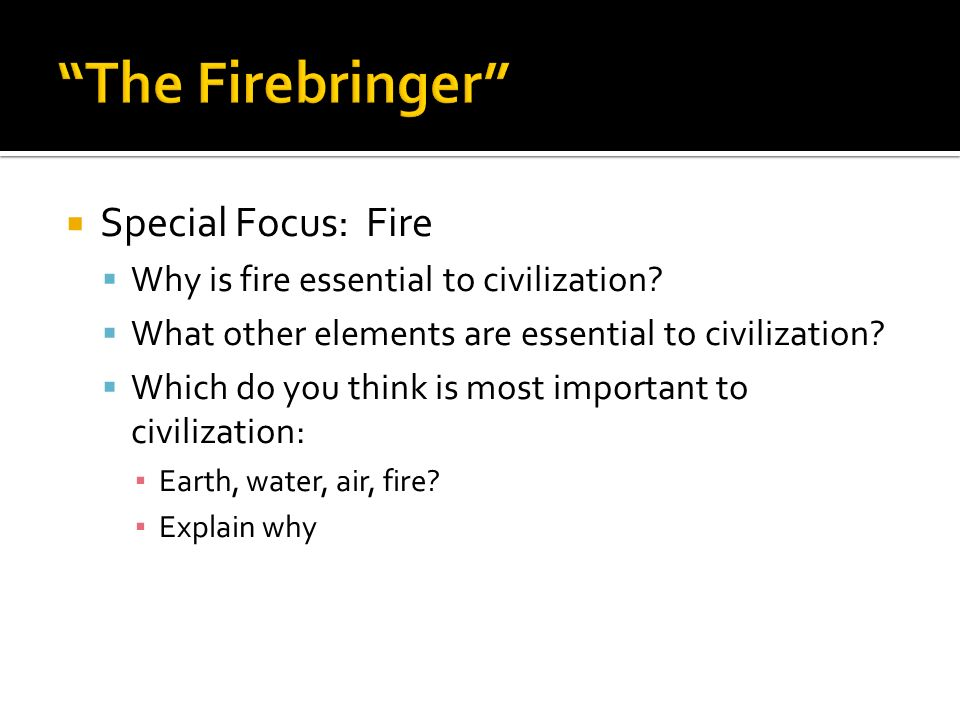 The Firebringer Special Focus: Fire