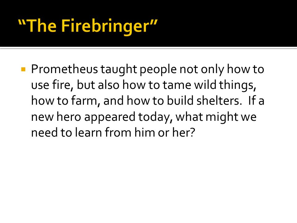 The Firebringer