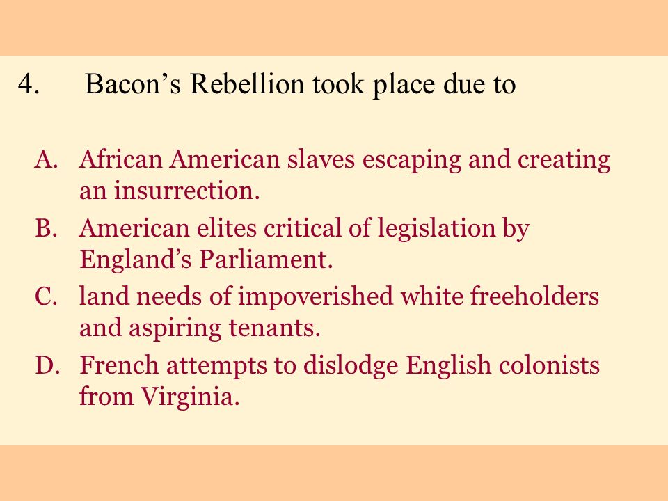 4. Bacon's Rebellion took place due to