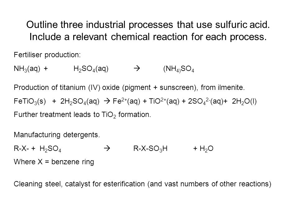 Outline three industrial processes that use sulfuric acid