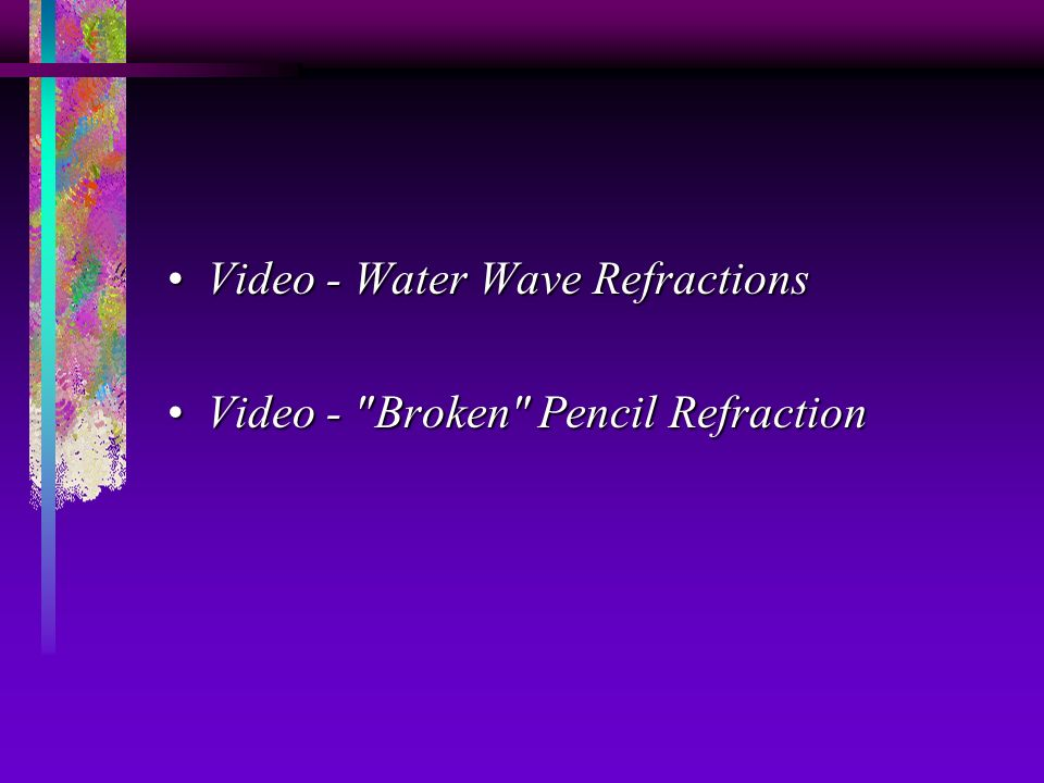 Video - Water Wave Refractions