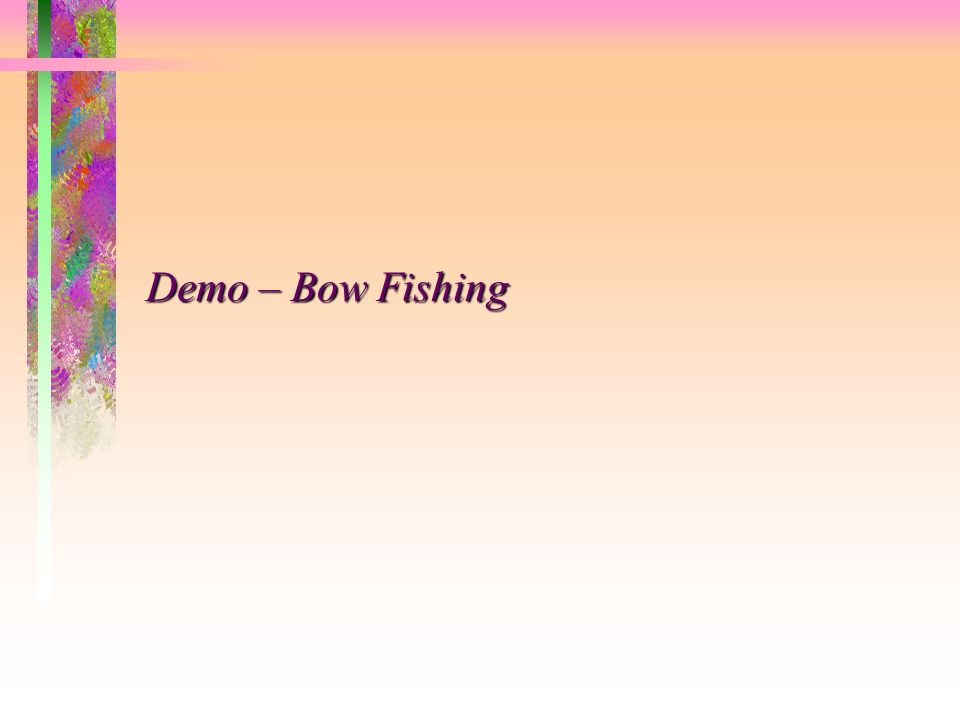 Demo – Bow Fishing