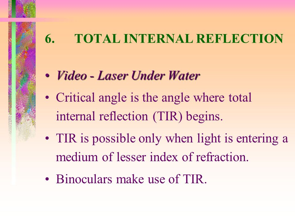6. TOTAL INTERNAL REFLECTION
