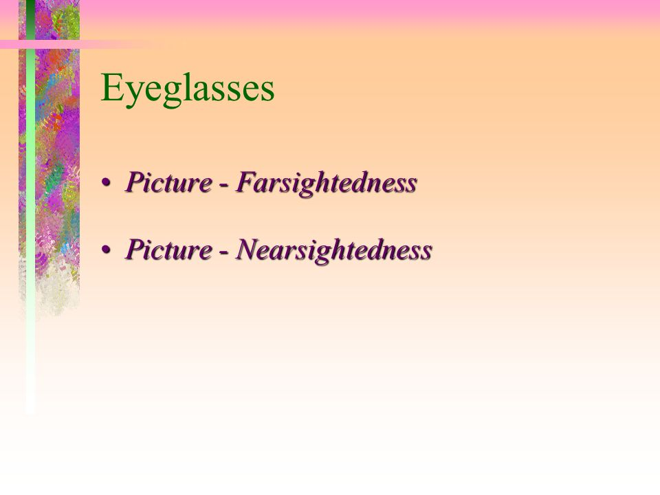 Eyeglasses Picture - Farsightedness Picture - Nearsightedness
