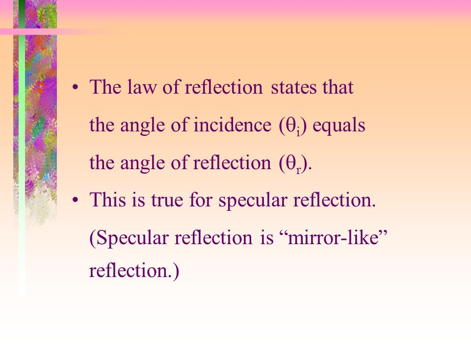 The law of reflection states that