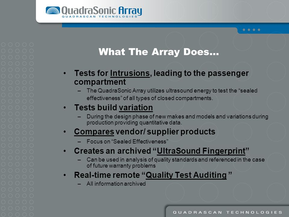 What The Array Does… Tests for Intrusions, leading to the passenger compartment.