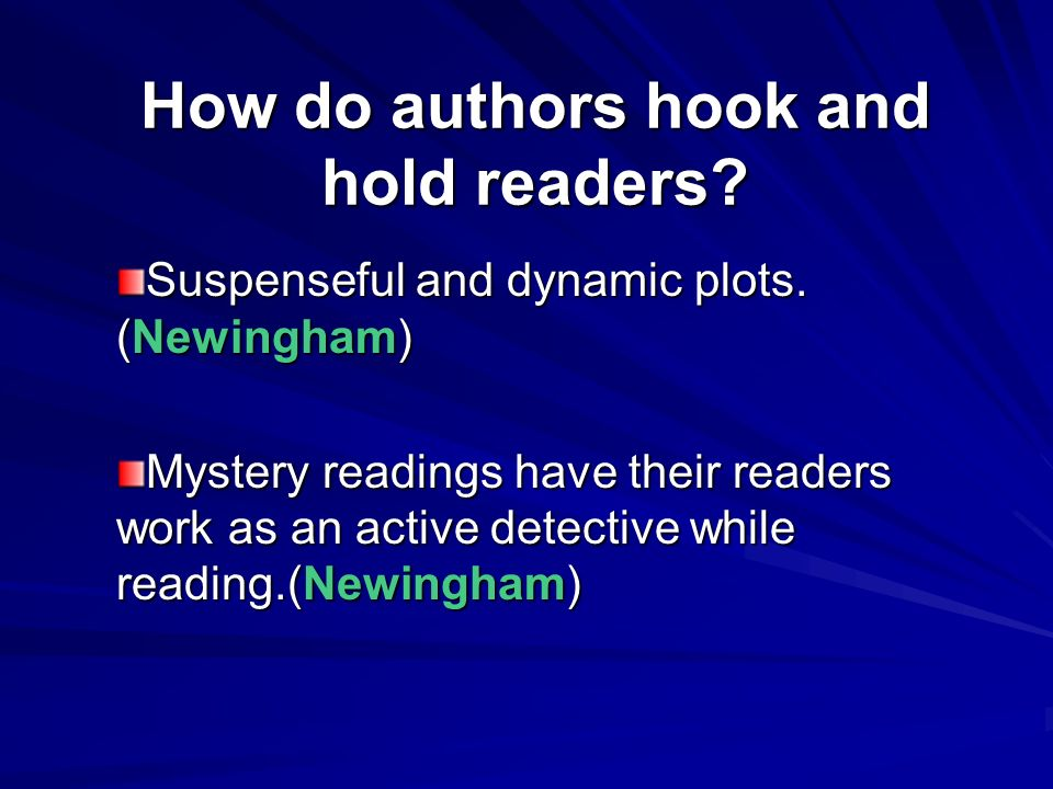 How do authors hook and hold readers