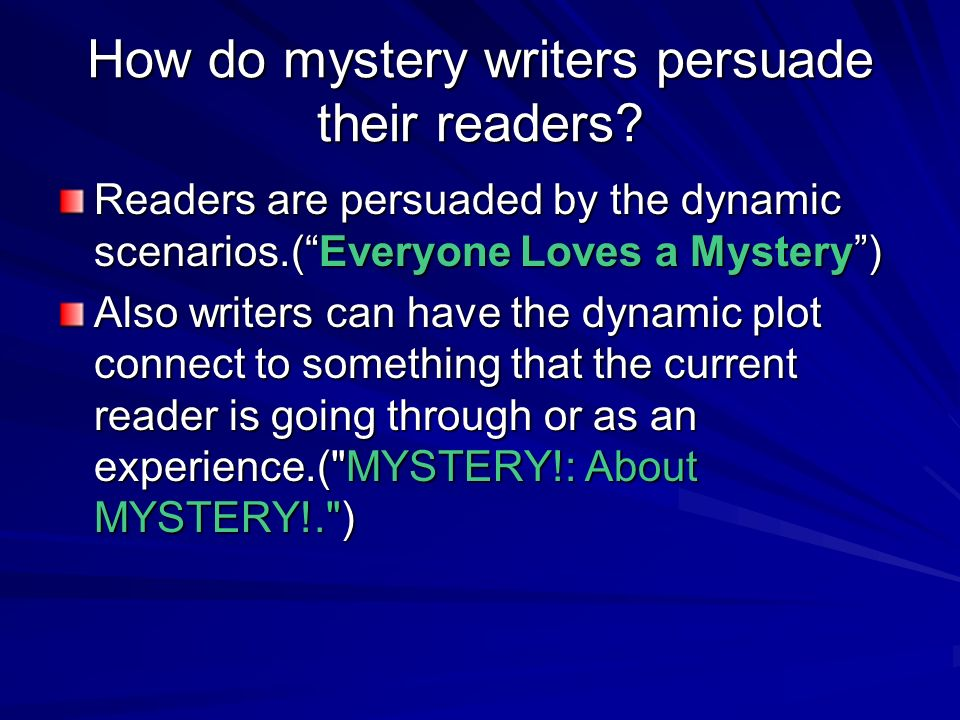 How do mystery writers persuade their readers