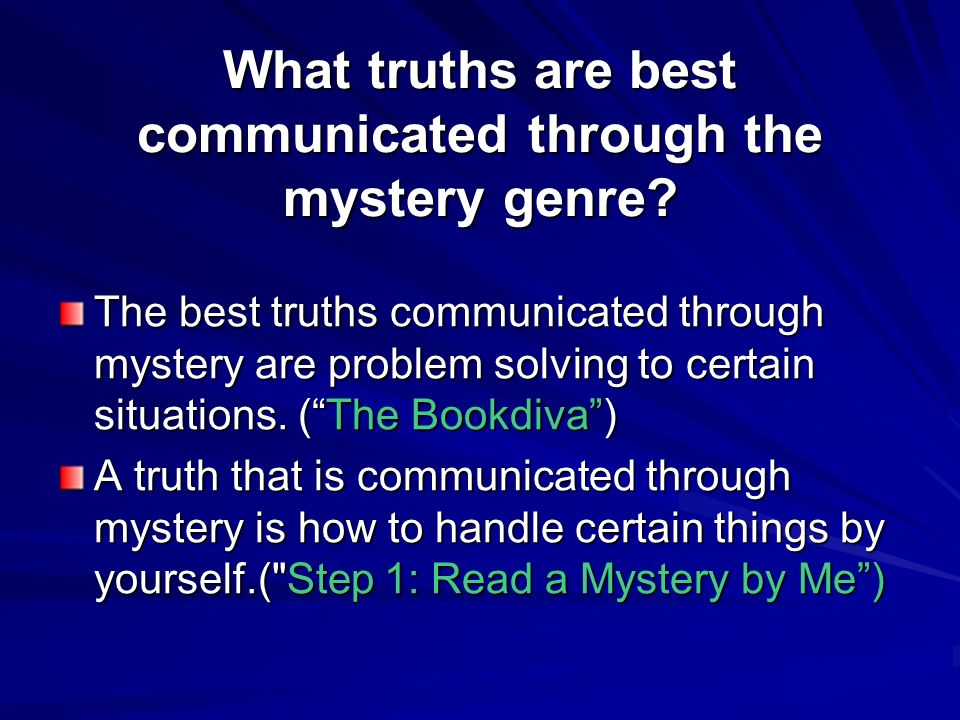 What truths are best communicated through the mystery genre