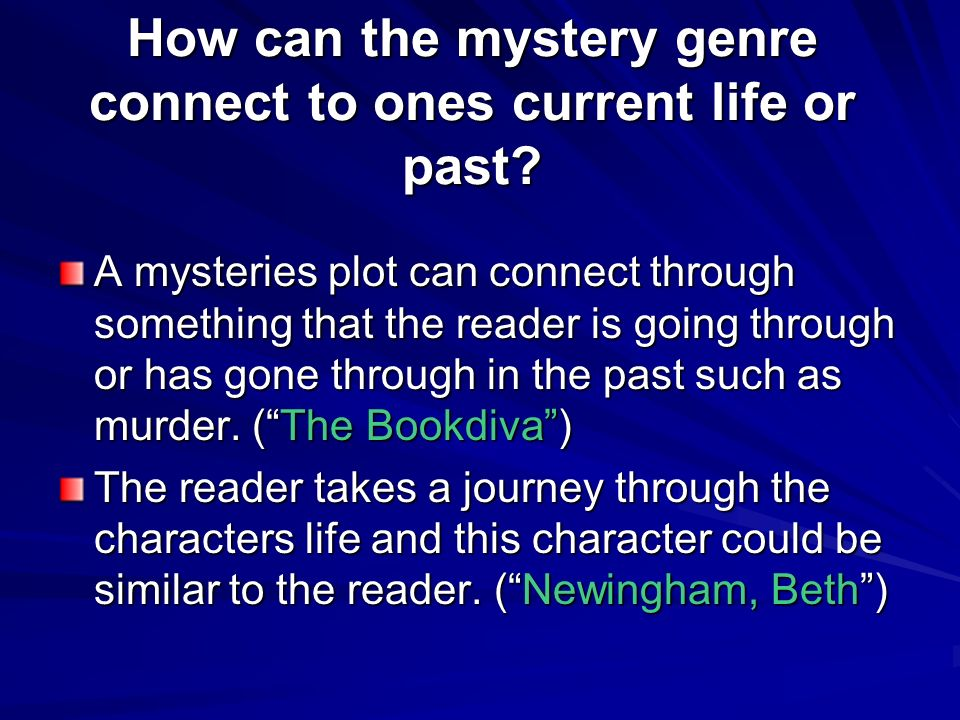 How can the mystery genre connect to ones current life or past