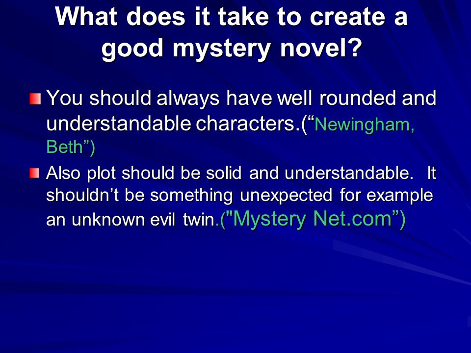 What does it take to create a good mystery novel