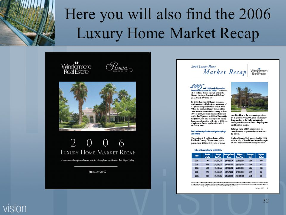 Here you will also find the 2006 Luxury Home Market Recap