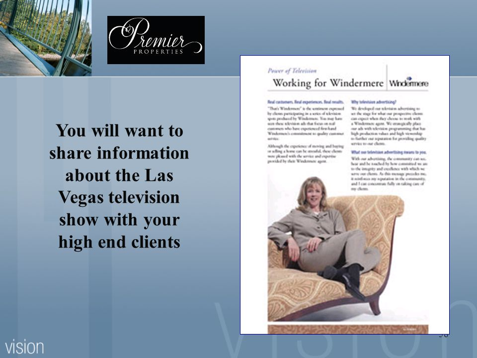 You will want to share information about the Las Vegas television show with your high end clients