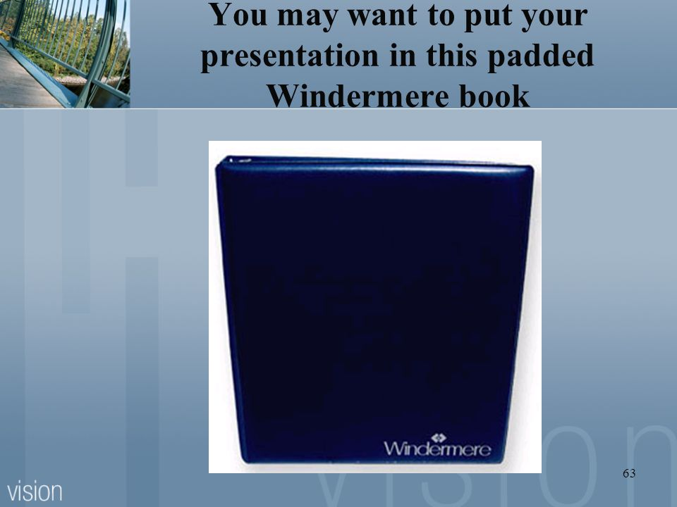 You may want to put your presentation in this padded Windermere book