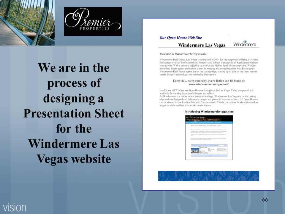 We are in the process of designing a Presentation Sheet for the Windermere Las Vegas website