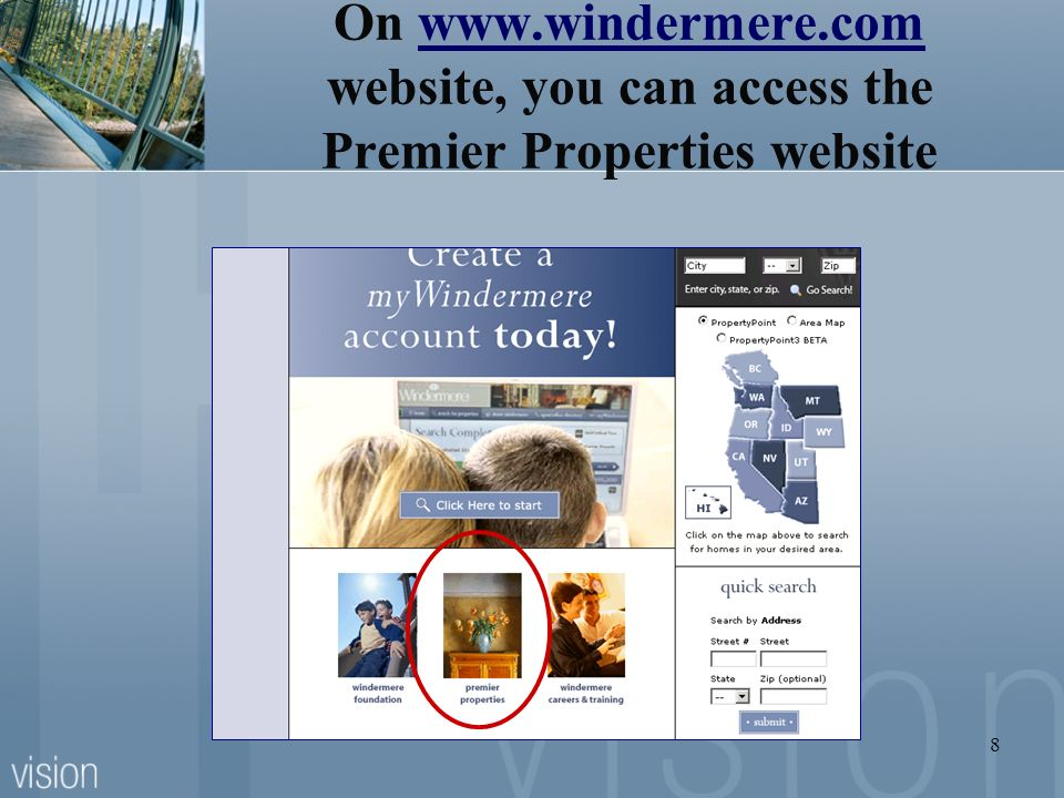 On www.windermere.com website, you can access the Premier Properties website