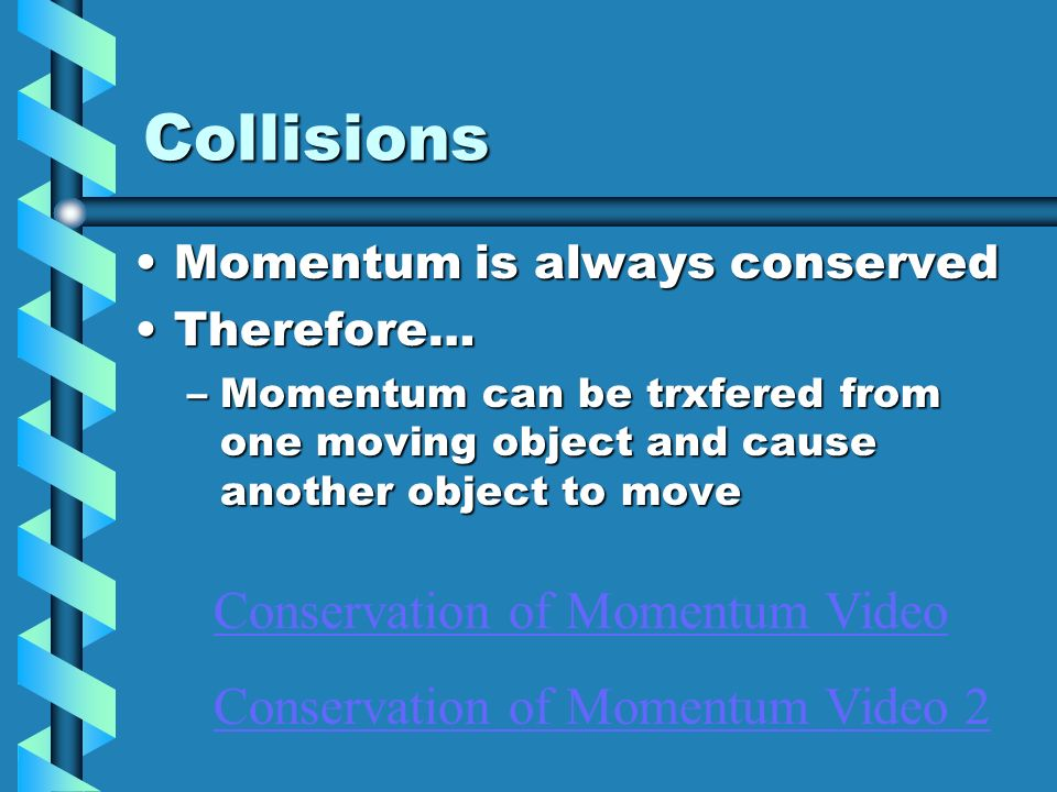 Collisions Conservation of Momentum Video