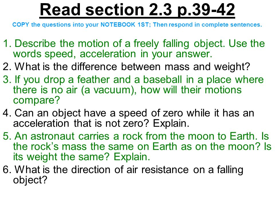 Read section 2.3 p.39-42 COPY the questions into your NOTEBOOK 1ST; Then respond in complete sentences.