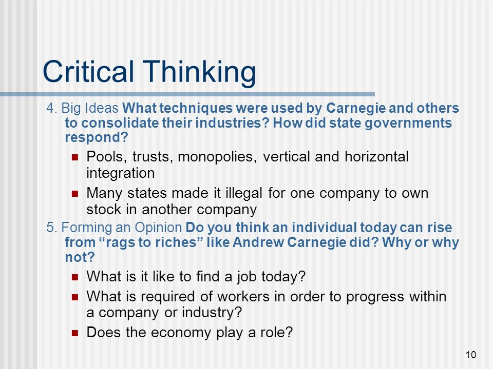 Critical Thinking 4. Big Ideas What techniques were used by Carnegie and others to consolidate their industries How did state governments respond