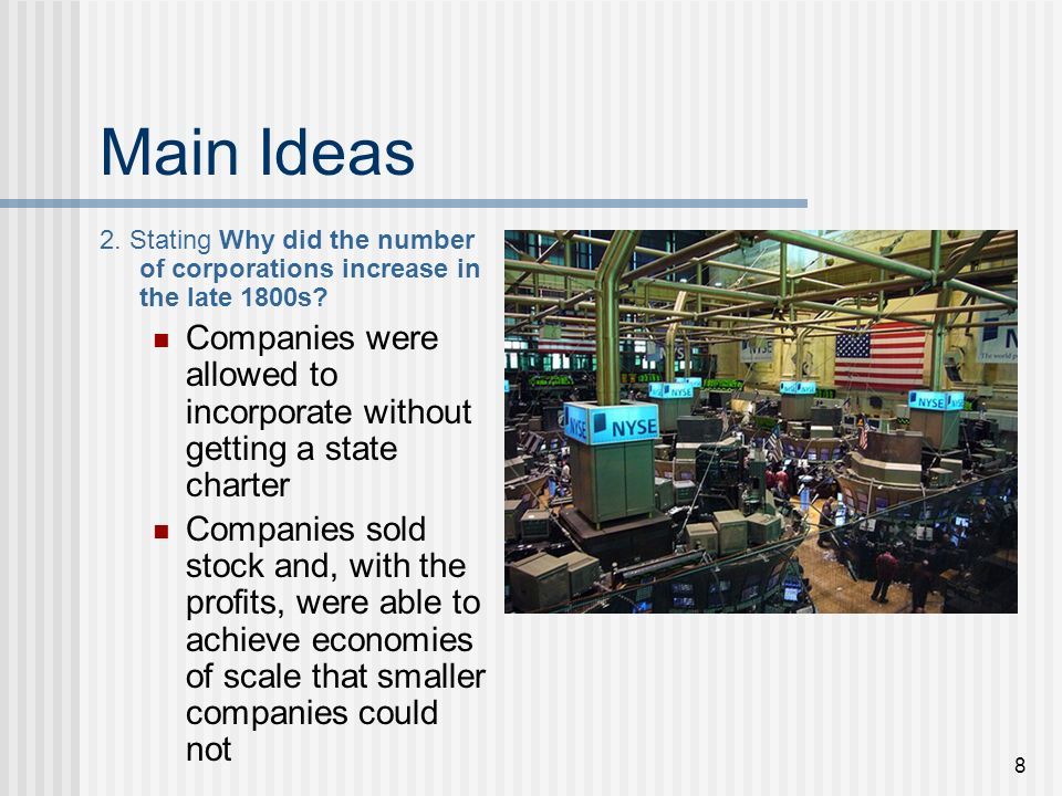Main Ideas 2. Stating Why did the number of corporations increase in the late 1800s
