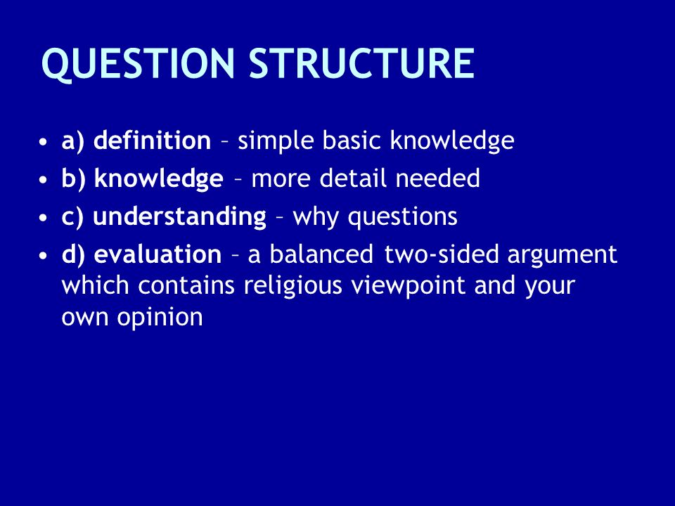 QUESTION STRUCTURE a) definition – simple basic knowledge