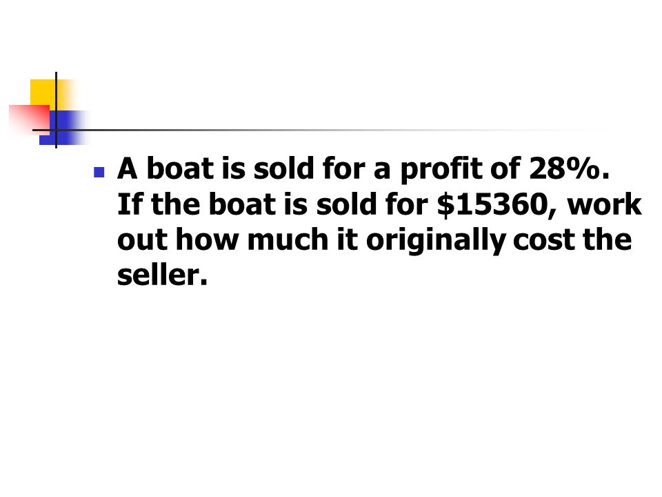 A boat is sold for a profit of 28%