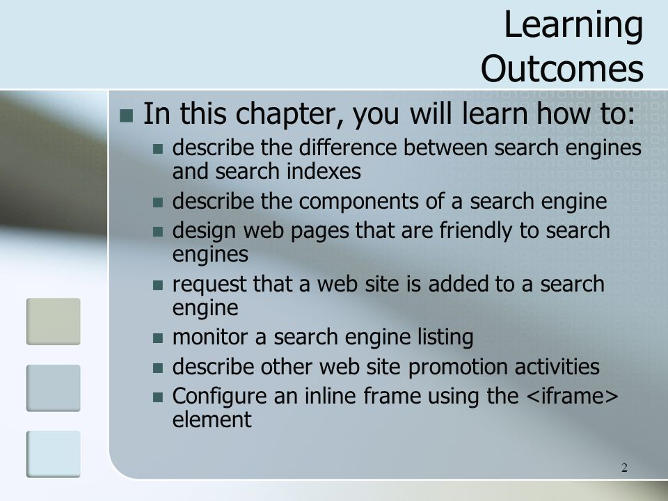 Learning Outcomes In this chapter, you will learn how to: