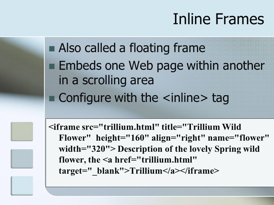 Inline Frames Also called a floating frame