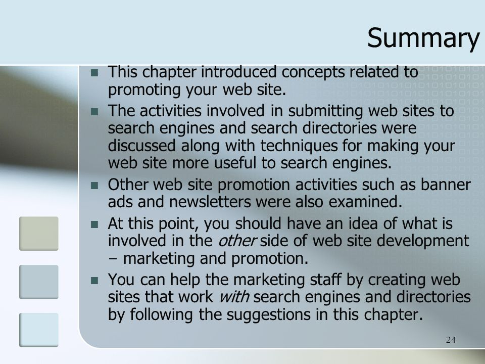 Summary This chapter introduced concepts related to promoting your web site.