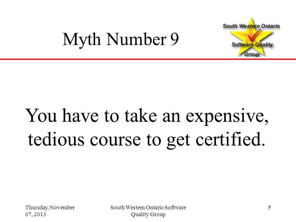 You have to take an expensive, tedious course to get certified.