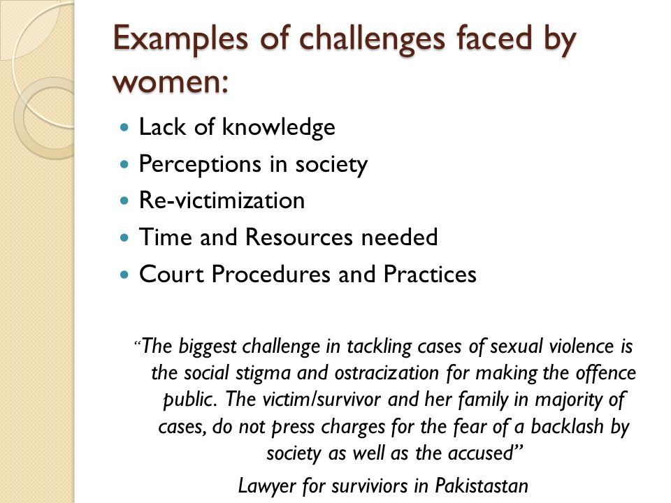 Examples of challenges faced by women:
