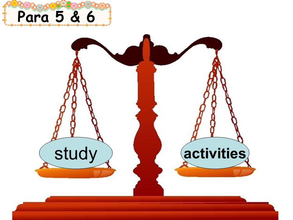 study F T Para 5 & 6 activities Which one is true Which one is false