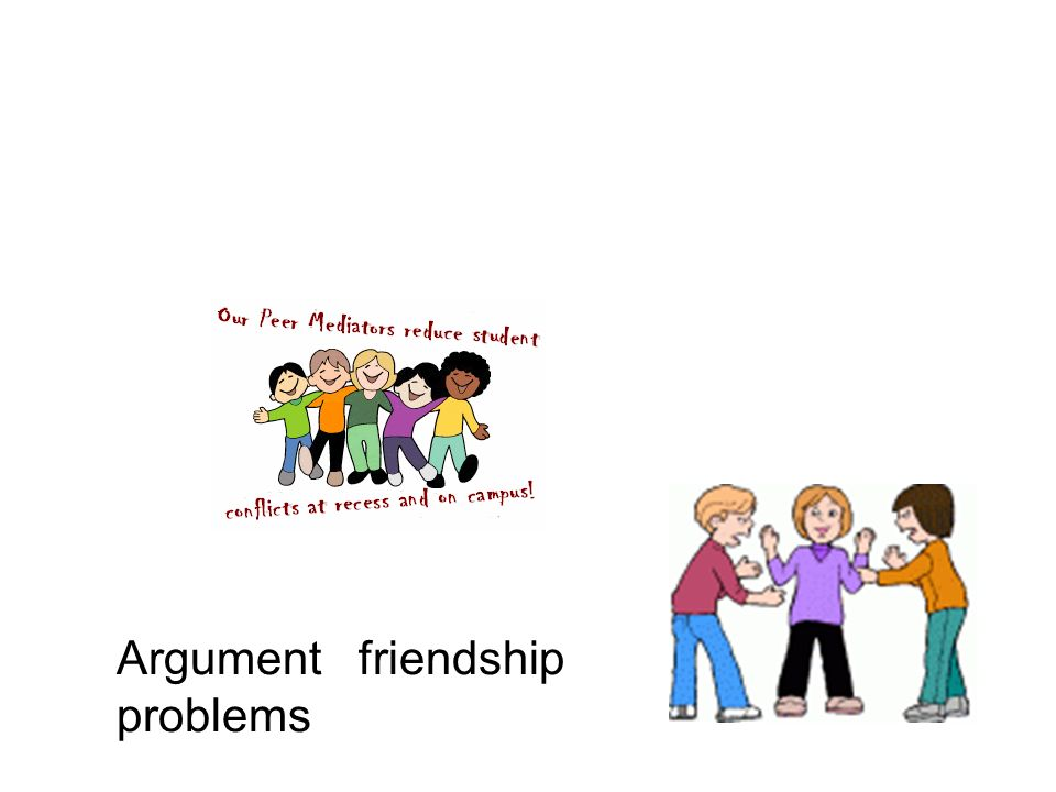 Argument friendship problems