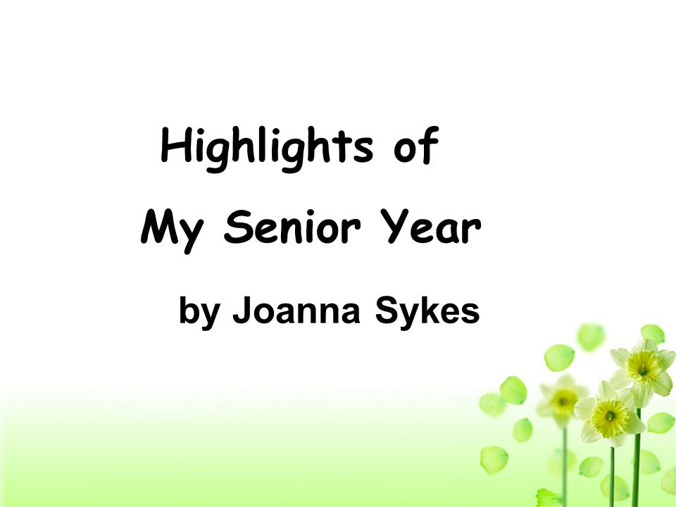 Highlights of My Senior Year by Joanna Sykes