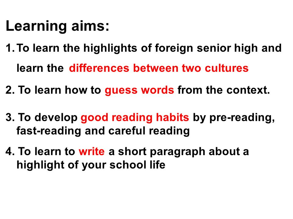 Learning aims: To learn the highlights of foreign senior high and learn the differences between two cultures.